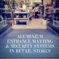 Aluminium Entrance Matting & Security Systems in Retail