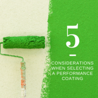 5 Considerations When Selecting a Performance Coating
